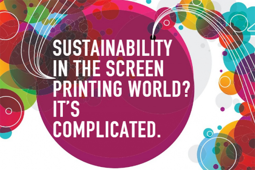 Sustainability in the Screen Printing World? It's Complicated